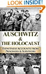 Auschwitz & The Holocaust: Eyewitness...