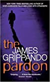 The Pardon: The First Jack Swyteck Novel by James Grippando