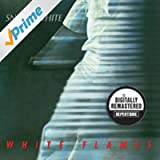 White Flames (Digitally Remastered Version)