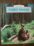 I can be a forest ranger (I Can Be Books) (0516019244) by Greene, Carol