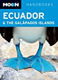 Ben Westwood Moon Ecuador & the Galapagos Islands (Moon Handbooks)