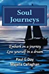 Soul Journey: The Road Less Travelled (Volume 1)