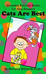 Cats Are Best (Grandma Bubbles Books for New Readers)