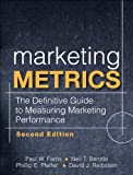 Marketing Metrics: The Definitive Guide to Measuring Marketing Performance (2nd Edition) by Farris, Paul W., Bendle, Neil T., Pfeifer, Phillip E., Reibs 2nd (second) Edition [Hardcover(2010)]