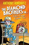The Diamond Brothers in Public Enemy Number Two Anthony Horowitz
