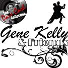 Gene Kelly & Friends - [The Dave Cash Collection]
