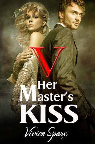 Her Master's Kiss 5 (Erotic Romance) by Vivien Sparx