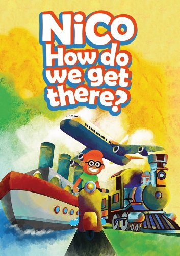 Fingerprints - Nico How Do We Get There?: Nico the Friendly Monkey Teaches Us about the Different Modes of Transport