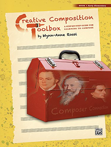 Creative Composition Toolbox, Bk 1: A Step-by-Step Guide for Learning to Compose PDF