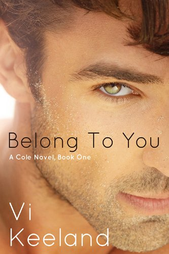 Belong to You (A Cole Novel) by Vi Keeland
