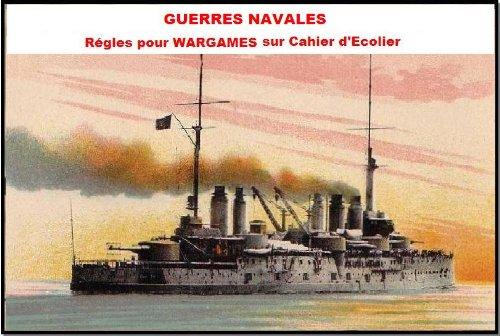 GUERRES NAVALES, wargames naval et jeux de guerre maritime sur cahier d'écolier pour seulement 0,99 euros au lieu de 2,99 euros.