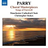Parry: Choral Masterpieces; Songs of Farewell by Manchester Cathedral Choir, Stokes (2009) Audio CD