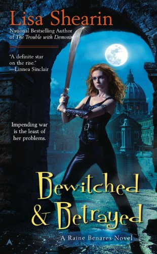 Image of Bewitched & Betrayed (Raine Benares, Book 4)