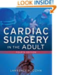 Cardiac Surgery in the Adult, Fourth...