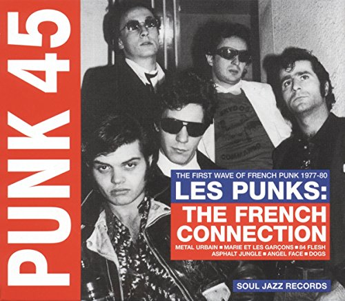 punk-45-les-punks-the-french-connection-the-first-wave-of-punk-1977-80