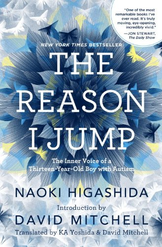 The Reason I Jump: The Inner Voice of a Thirteen-Year-Old Boy with Autism: Naoki Higashida, KA Yoshida, David Mitchell: 9780812994865: Amazon.com: Books
