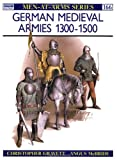 German Medieval Armies 1300-1500 (Men-at-Arms) (0850456142) by Gravett, Christopher