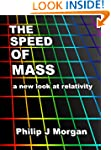 The Speed of Mass - A new look at rel...