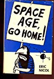 img - for Space Age go Home book / textbook / text book