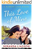 This Love of Mine (A Mirror Lake Novel)