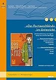 »Das Austauschkind« im Unterricht: Lehrerhandreichung zum Jugendroman von Christine Nöstlinger (Klassenstufe 5-7, mit Kopiervorlagen) (Beltz Praxis / Lesen - Verstehen - Lernen)