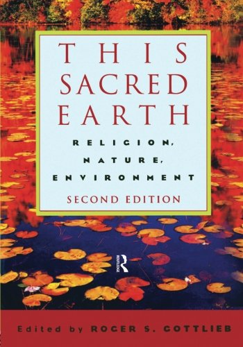 This Sacred Earth: Religion, Nature, Environment, 2nd Edition