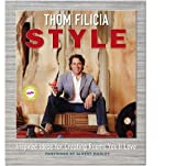 Thom Filicia Style: Inspired Ideas for Creating Rooms Youll Love