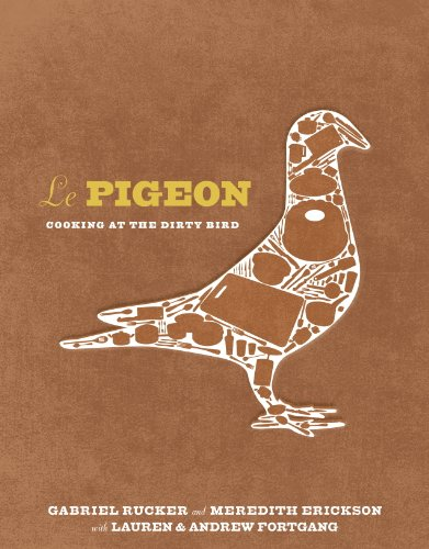 Le Pigeon: Cooking at the Dirty Bird cover