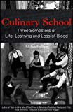 img - for Culinary School: Three Semesters of Life, Learning, and Loss of Blood book / textbook / text book