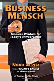 Business Mensch: Timeless Wisdom for Todays Entrepreneur