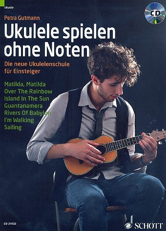 Ukulele gioco senza partiture: La nuova scuola Ukulele per principianti, CD incluso [lingua tedesca] Petra Gutmann