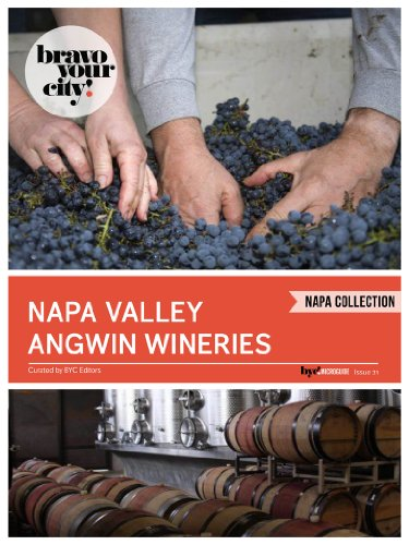 Napa Valley Angwin Wineries (Bravo Your City! Book 21) PDF