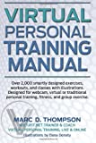 Virtual Personal Training Manual: Over 2,000 smartly designed exercises, workouts, and classes with illustrations  Designed for webcam, virtual or     training, fitness, and group exercise