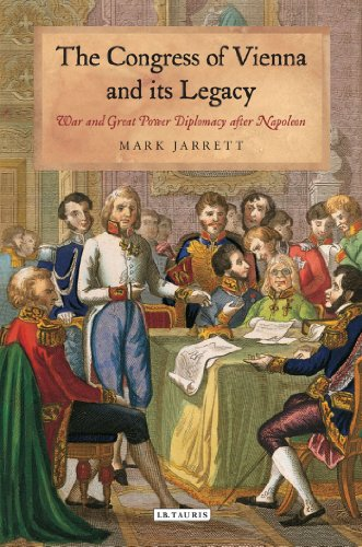 Amazon.com: The Congress of Vienna and its Legacy: War and Great Power Diplomacy after Napoleon (International Library of Historical Studies) (9781780761169): Mark Jarrett: Books