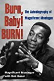 img - for Burn, Baby! BURN!: The Autobiography of Magnificent Montague (Music in American Life) 1st edition by Montague, Magnificent, Baker, Bob (2009) Paperback book / textbook / text book