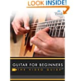 Guitar for Beginners: The Video Guide