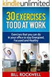 Exercise: 30 Exercises to Do at Work. Bodyweight Exercises to Do at Work and the Office to Get in Shape and Stay in Shape. Exercises that you can do in ... Healthy Recipes for Snacks to Eat at Work)