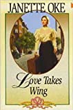 Love Takes Wing (Love Comes Softly Series #7)