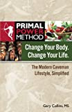 img - for Primal Power Method Change Your Body. Change Your Life. The Modern Caveman Lifestyle, Simplified book / textbook / text book