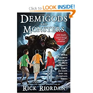 Demigods and Monsters: Your Favorite Authors on Rick Riordan's Percy Jackson and the Olympians Series by