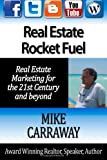 Real Estate Rocket Fuel: Internet Marketing for Real Estate for the 21st Century and Beyond