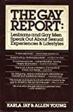 img - for The Gay Report: Lesbians And Gay Men Speak Out About Sexual Experiences And Life book / textbook / text book