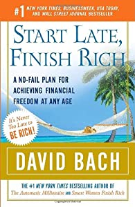 Start Late, Finish Rich: A No-Fail Plan for Achieving Financial Freedom at Any Age (Finish Rich Book Series) from Crown Business