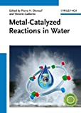 Metal-Catalyzed Reactions in Water