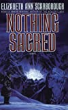 Nothing Sacred (0385415303) by Scarborough, Elizabeth Ann