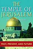 The Temple of Jerusalem: Past, Present, and Future (0275983390) by Lundquist, John M.