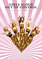 Girls Aloud - Out Of Control Live From The O² [DVD] [2009]