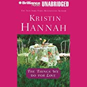 The Things We Do for Love | [Kristin Hannah]