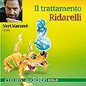 Il trattamento Ridarelli Hörbuch von Roddy Doyle Gesprochen von: Neri Marcorè