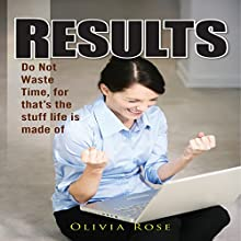 Results: Do Not Waste Time, for That's the Stuff Life Is Made Of (       UNABRIDGED) by Olivia Rose Narrated by Michael Cohen